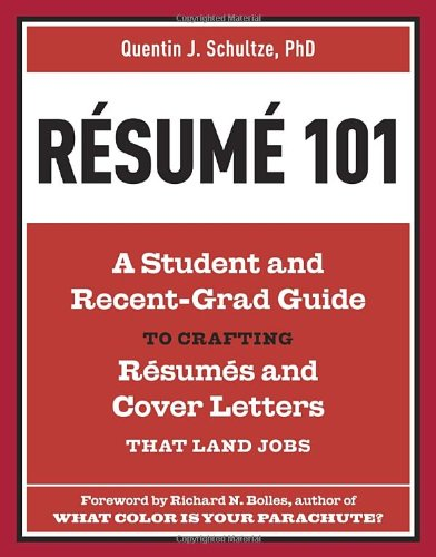 Resume 101 A Student and Recent-Grad Guide to Crafting Resumes and Cover Letters That Land Jobs  2012 edition cover