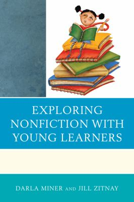 Exploring Nonfiction with Young Learners   2012 edition cover