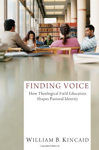 Finding Voice: How Theological Field Education Shapes Pastoral Identity  2012 edition cover