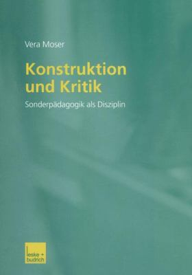 Konstruktion Und Kritik: Sonderpadagogik Als Disziplin  2003 9783810037947 Front Cover