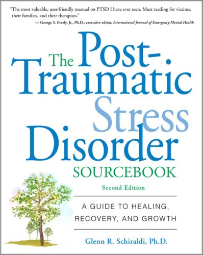 Post-Traumatic Stress Disorder Sourcebook A Guide to Healing, Recovery, and Growth 2nd 2009 edition cover