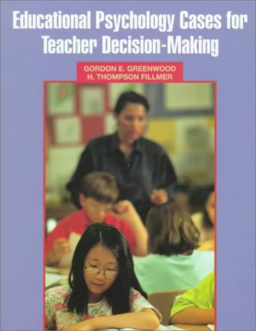 Educational Psychology Cases for Teacher Decision-Making  1st 1999 9780135981948 Front Cover