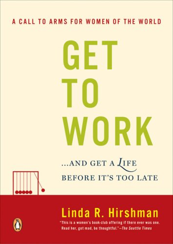 Get to Work ...and Get a Life, Before It's Too Late N/A edition cover