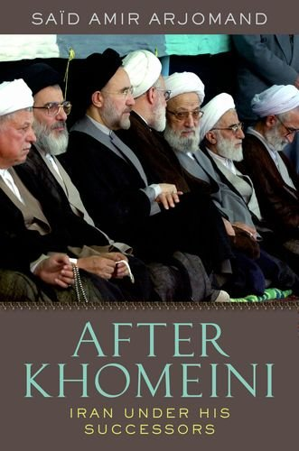 After Khomeini Iran under His Successors  2012 edition cover