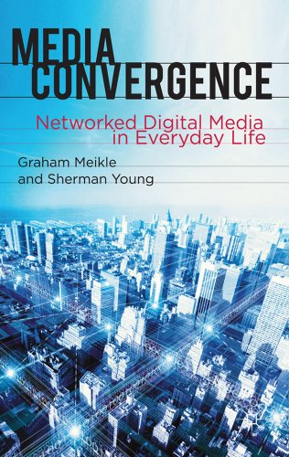 Media Convergence Networked Digital Media in Everyday Life  2012 edition cover