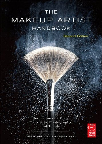 Makeup Artist Handbook Techniques for Film, Television, Photography, and Theatre 2nd 2012 (Revised) edition cover