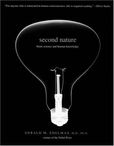 Second Nature Brain Science and Human Knowledge  2007 edition cover