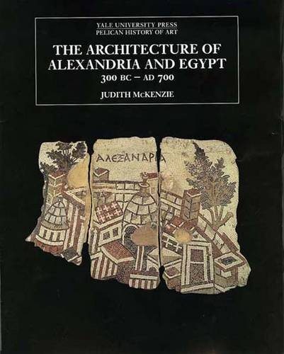 Architecture of Alexandria and Egypt, 300 B. C. -- A. D. 700   2011 edition cover