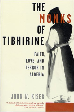 Monks of Tibhirine Faith, Love, and Terror in Algeria  2003 (Revised) 9780312302948 Front Cover