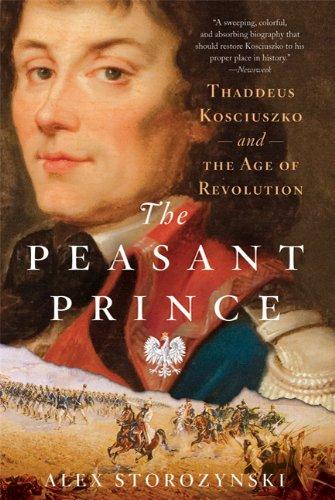 Peasant Prince Thaddeus Kosciuszko and the Age of Revolution  2010 edition cover