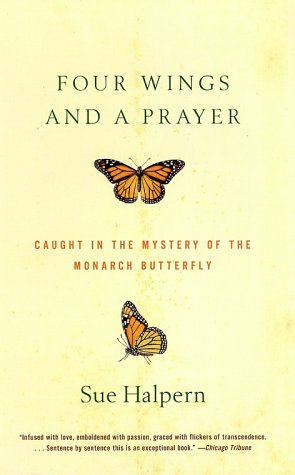 Four Wings and a Prayer Caught in the Mystery of the Monarch Butterfly N/A edition cover