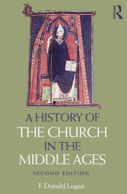 History of the Church in the Middle Ages  2nd 2012 (Revised) 9780415669948 Front Cover