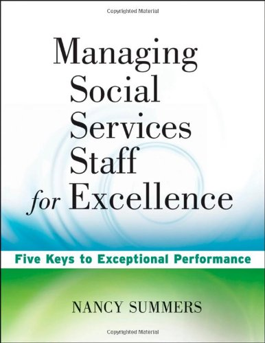 Managing Social Service Staff for Excellence Five Keys to Exceptional Supervision  2010 edition cover