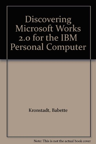 Discovering Microsoft Works 2.0 for the IBM Personal Computer   1993 9780471588948 Front Cover