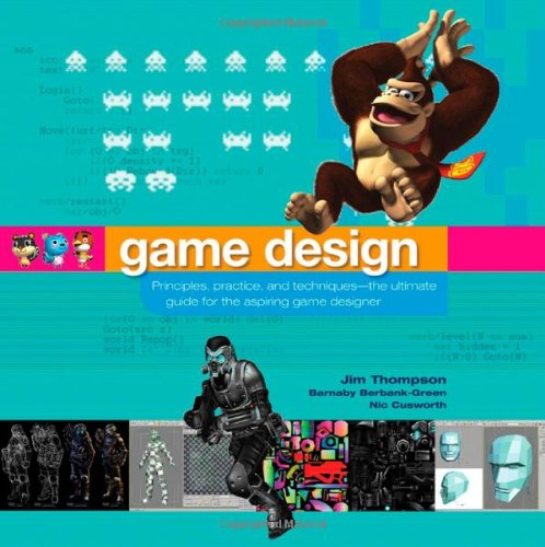 Game Design Principles, Practice, and Techniques- The Ultimate Guide for the Aspiring Game Designer  2007 edition cover