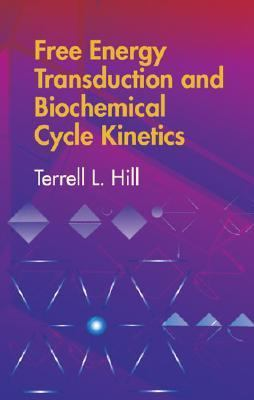 Free Energy Transduction and Biochemical Cycle Kinetics   2004 9780486441948 Front Cover