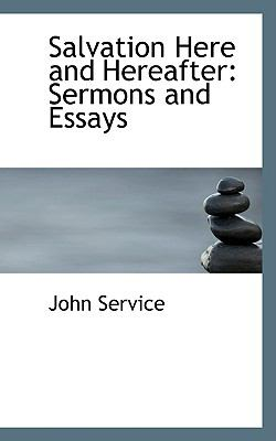 Salvation Here and Hereafter: Sermons and Essays  2008 edition cover