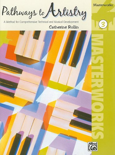 Pathways to Artistry -- Masterworks, Bk 3 A Method for Comprehensive Technical and Musical Development  2009 edition cover
