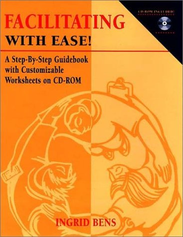 Facilitating with Ease! A Step-by-Step Guidebook with Customizable Worksheets  2000 9780787951948 Front Cover