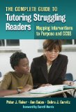 Complete Guide to Tutoring Struggling Readers Mapping Interventions to Purpose and CCSS  2013 edition cover