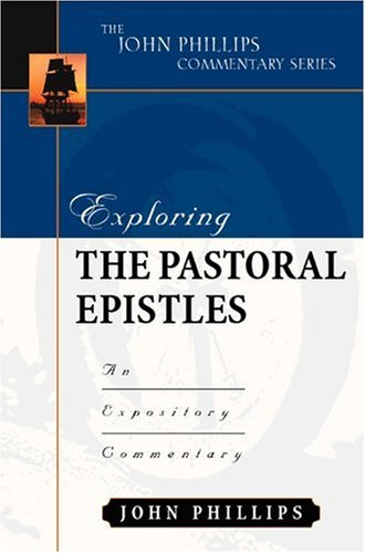 Exploring the Pastoral Epistles An Expository Commentary  2003 edition cover