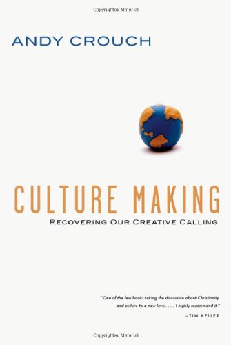 Culture Making Recovering Our Creative Calling  2008 edition cover