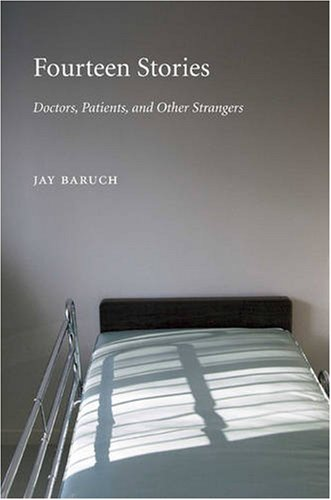 Fourteen Stories Doctors, Patients, and Other Strangers  2007 edition cover