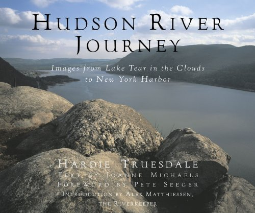 Hudson River Journey Images from Lake Tear in the Clouds to New York Harbor  2003 9780881505948 Front Cover