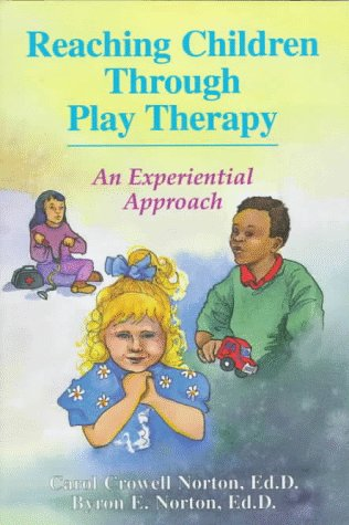 Reaching Children Through Play Therapy : An Experential Approach 3rd 2008 9780964484948 Front Cover
