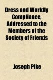 Dress and Worldly Compliance, Addressed to the Members of the Society of Friends  2010 edition cover