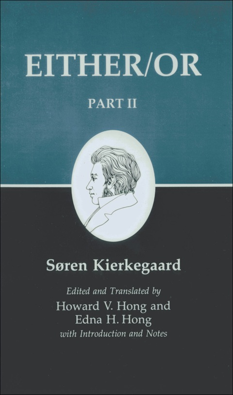 Kierkegaard's Writings IV, Part II Either/or  1988 9781400846948 Front Cover