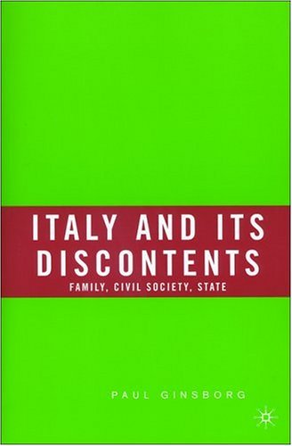 Italy and Its Discontents Family, Civil Society, State  2003 edition cover
