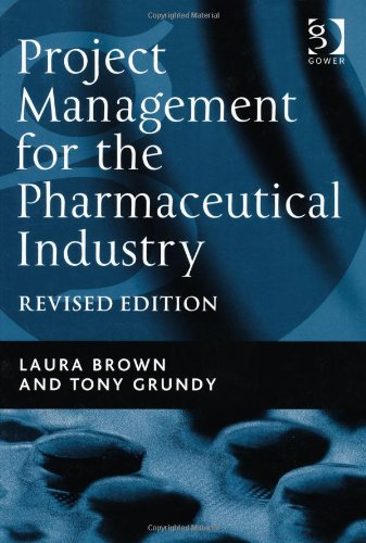 Project Management for the Pharmaceutical Industry   2011 (Revised) 9781409418948 Front Cover