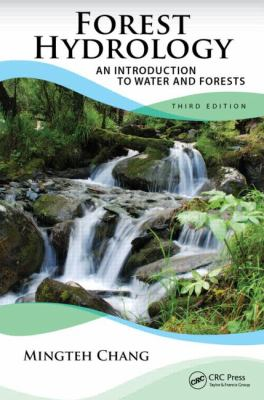 Forest Hydrology An Introduction to Water and Forests, Third Edition 3rd 2012 (Revised) edition cover