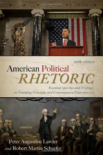 American Political Rhetoric Essential Speeches and Writings on Founding Principles and Contemporary Controversies 6th 2010 edition cover