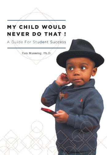 My Child Would Never Do That! - A Guide for Student Success  0 edition cover