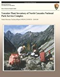 Vascular Plant Inventory of North Cascades National Park Service Complex  N/A 9781492913948 Front Cover