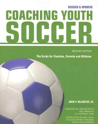 Coaching Youth Soccer The Guide for Coaches, Parents and Athletes 2nd 2007 (Revised) 9781558707948 Front Cover