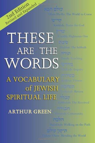 These Are the Words A Vocabulary of Jewish Spiritual Life 2nd 2012 (Revised) edition cover