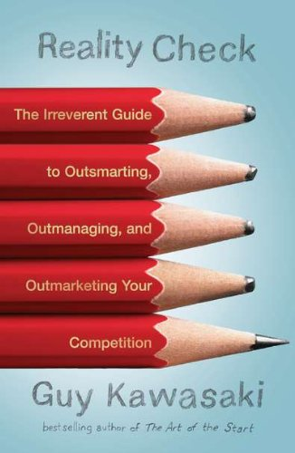 Reality Check The Irreverent Guide to Outsmarting, Outmanaging, and Outmarketing Your Competition  2011 edition cover