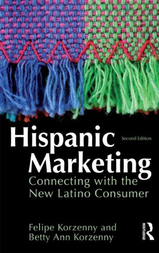 Hispanic Marketing Connecting with the New Latino Consumer 2nd 2012 (Revised) edition cover