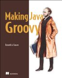 Making Java Groovy   2013 9781935182948 Front Cover