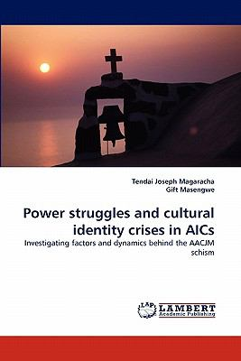 Power Struggles and Cultural Identity Crises in Aics  N/A 9783838339948 Front Cover