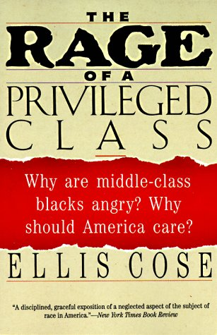 Rage of a Privileged Class Why Are Middle-Class Blacks Angry? Why Should America Care?  1995 edition cover