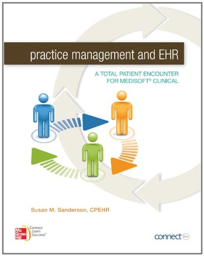 Practice Management and EHR A Total Patient Encounter for Medisoft Clinical  2012 9780073374949 Front Cover