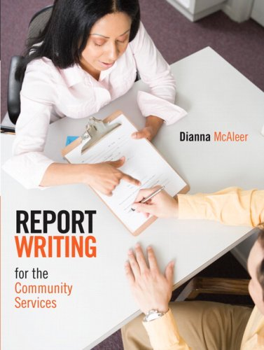 Report Writing for the Community Services   2010 9780132068949 Front Cover