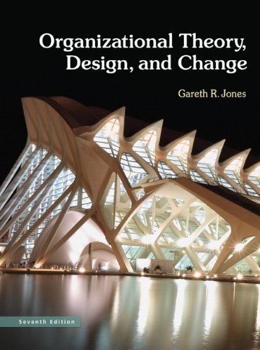 Organizational Theory, Design, and Change  7th 2013 (Revised) edition cover