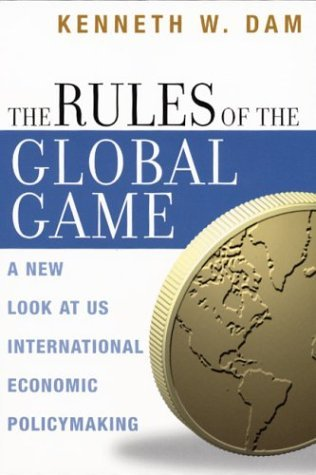 Rules of the Global Game A New Look at US International Economic Policymaking  2001 9780226134949 Front Cover