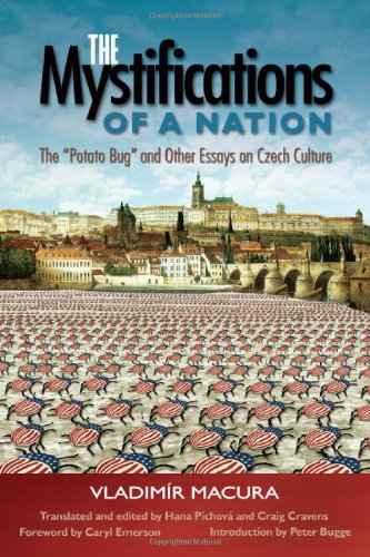 """Mystifications of a Nation """"The Potato Bug"""" and Other Essays on Czech Culture  2010 edition cover"""