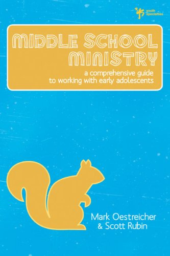 Middle School Ministry A Comprehensive Guide to Working with Early Adolescents  2009 edition cover